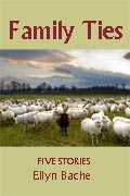 Family Ties. Five Stories by Ellyn Bache