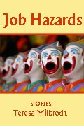 Job Hazards. Stories. Teresa Milbrodt