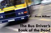 Jesse Millner: The Bus Driver's Book of the Dead